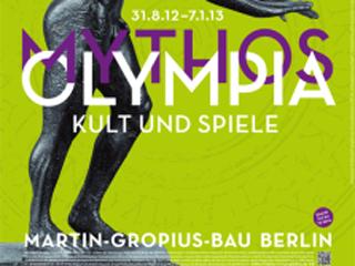 """Ausstellungsplakat """"Mythos Olympia – Kult und Spiele in der Antike""""  © Berliner Festspiele"""