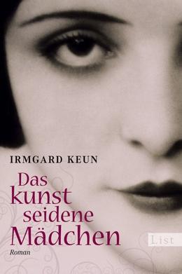"""""""Das kunstseidenen Mädchen"""" von Irmgard Keun (2009, List Taschenbuch Verlag). Mit freundlicher Genehmigung der Ullstein Buchverlage GmbH"""
